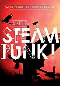 Tout le steampunk ! par Étienne Barillier
