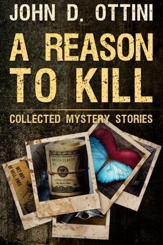 A Reason To Kill: Collected Mystery Stories