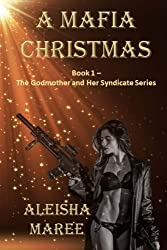 A Mafia Christmas (The Godmother and Her Syndicate Series) (Volume 1)