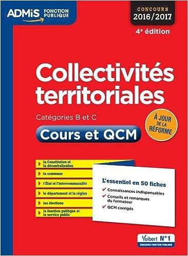 fe45c035d1c Amazon.fr - Collectivités territoriales - Cours et QCM - L essentiel en 54  fiches - Catégories B et C - Concours 2016-2017 - Pierre-Brice Lebrun -  Livres