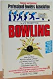 Professional Bowler's Association Guide to Better Bowling, Chuck Pezzano, 0671472445