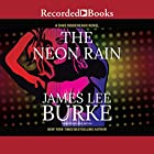 The Neon Rain: A Dave Robicheaux Novel Audiobook by James Lee Burke Narrated by Will Patton