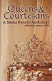 Queens & Courtesans: A Sirens Benefit Anthology