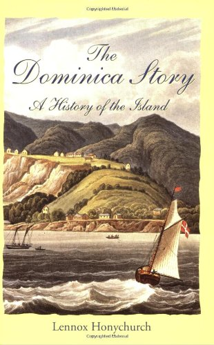 The Dominica Story: A History of the Island