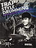 Traps Style Drumming: Book with Online Video and Audio