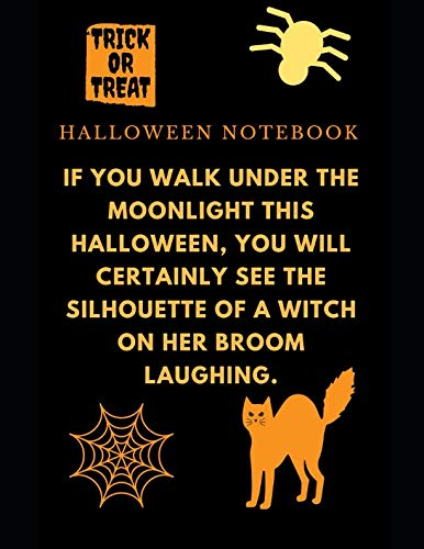 If you walk under the moonlight this Halloween, you will certainly see the silhouette of a witch on her broom laughing.: Halloween Notebook