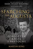 Searching for Augusta: The Forgotten Angel of Bastogne