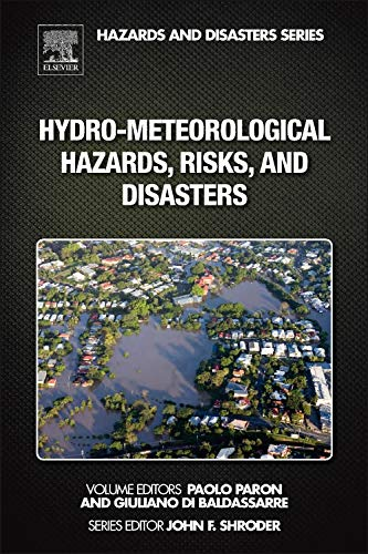 Hydro-Meteorological Hazards, Risks, and Disasters (Hazards and Disasters Series)