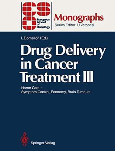 Drug Delivery in Cancer Treatment III: Home Care ― Symptom Control, Economy, Brain Tumours (ESO Monographs) (v. 3)