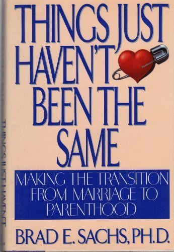 Things Just Haven't Been the Same: Making the Transition from Marriage to Parenthood