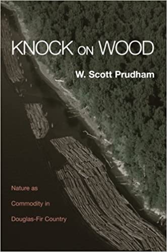 Knock on wood nature as commodity in douglas fir country w knock on wood nature as commodity in douglas fir country w scott prudham 9780415944021 amazon books fandeluxe Ebook collections