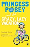 img - for Princess Posey and the Crazy, Lazy Vacation (Princess Posey, First Grader) book / textbook / text book