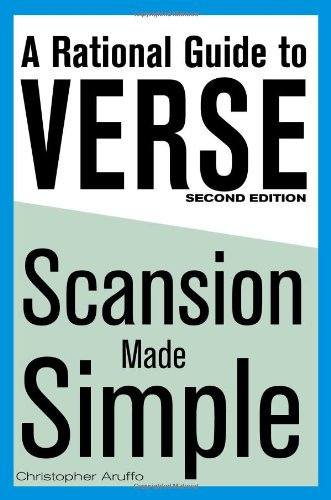 A Rational Guide to Verse: Scansion Made Simple, Second Edition