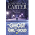 The Ghost, the Girl, and the Gold (A Myron Vale Investigation Book 3)