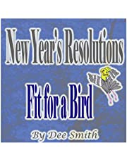 New Year's Resolutions Fit for a Bird: A New Year's Day Rhyming Picture Book for kids about a bird with a New Year's Resolution
