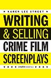 Writing & Selling - Crime Film Screenplays (Writing & Selling Screenplays)