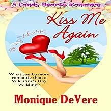 Kiss Me Again: A Candy Hearts Romance