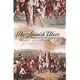 The Spanish Ulcer: A History Of Peninsular War