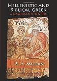 Hellenistic and Biblical Greek: A Graduated Reader
