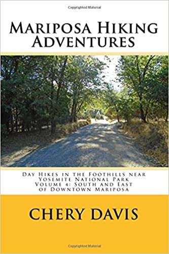 Mariposa Hiking Adventures Volume 4 South And East Of