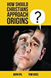 img - for How Should Christians Approach Origins? book / textbook / text book