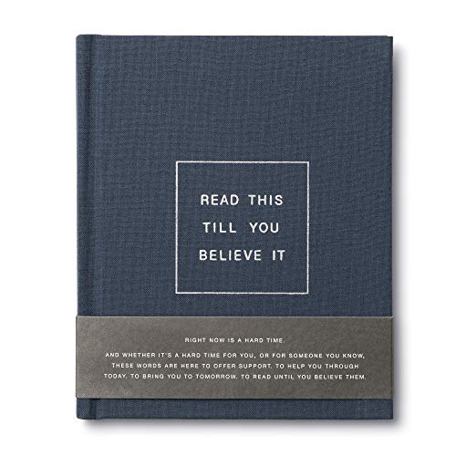 Read This Till You Believe It - A book to offer encouragement and support.