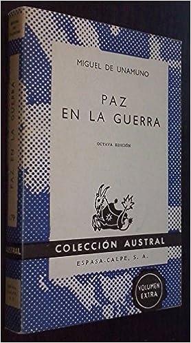 Paz en la Guerra: Amazon.es: Unamuno, Miguel De: Libros