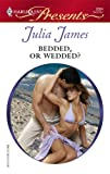 Bedded, or Wedded?, Julia James, 0373126840