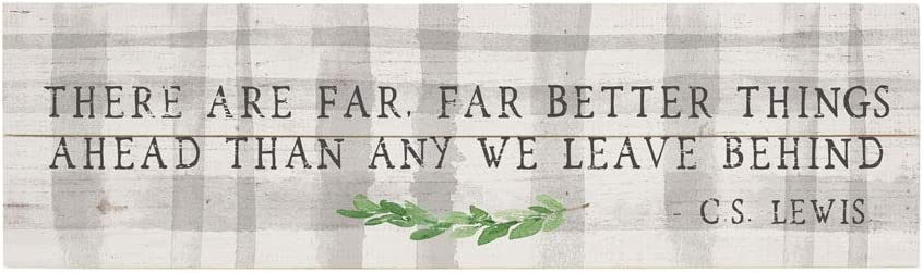 """Simply Said, INC Vintage Pallet Boards 7"""" x 24"""" Wood Sign - There are Far Better Things Ahead Than Any We Leave Behind - C.S. Lewis"""