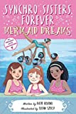 Synchro Sisters Forever: Mermaid Dreams