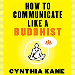 How to Communicate Like a Buddhist Audiobook