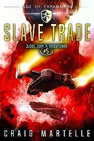 Slave Trade: A Space Opera Adventure Legal Thriller (Judge, Jury, Executioner Book 5)