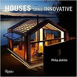 Small Innovative Houses: Amazon.es: Jodidio, Philip: Libros en ...