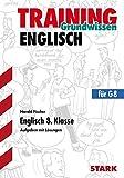 Training Gymnasium - Englisch 8. Klasse: Grundlagen und Aufgaben mit Lösungen