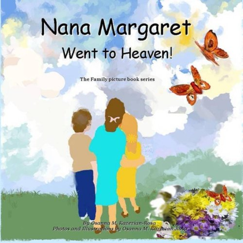 Nana Margaret Went to Heaven! (The Family picture book series)