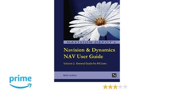 Amazon com: Navision & Dynamics Nav User Guide: Volume 2