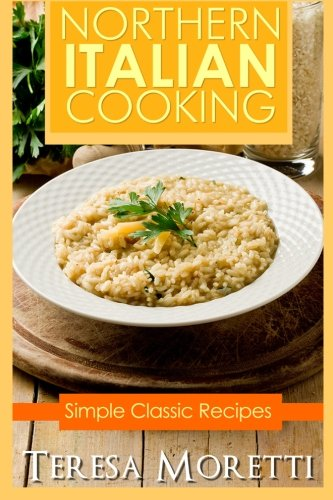 Formex download northern italian cooking simple classic recipes download northern italian cooking simple classic recipes regional italian cooking book pdf audio idxon7ipy forumfinder Images