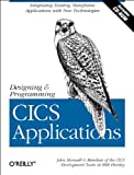 Designing and Programming CICS Applications, Horswill, John and CICS Development Team at IBM Hursley Staff, 1565926765