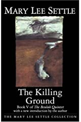 The Killing Ground (Mary Lee Settle Collection) Paperback