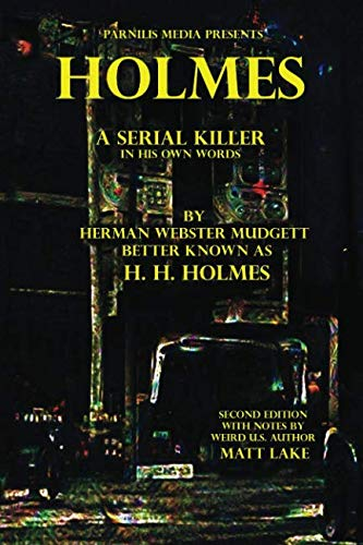 Holmes: A Serial Killer in His Own Words (Devil In The White City Hh Holmes)