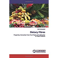 Dietary Fibres: Properties, Extraction from Fruit Peels and Utilization in Food Products
