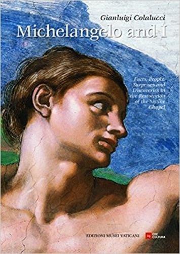 Michelangelo and I por Gianluigi Colalucci