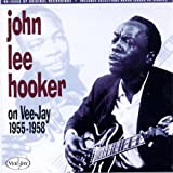 : John Lee Hooker on Vee-Jay 1955-1958