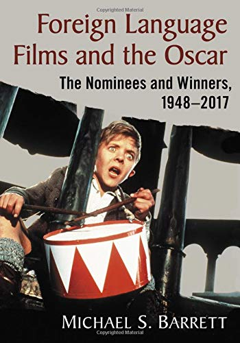 Foreign Language Films and the Oscar: The Nominees and Winners, 1948-2017 by McFarland