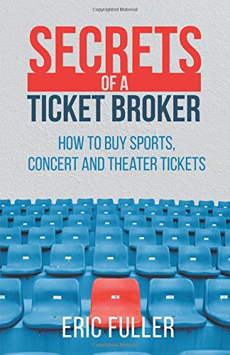 Secrets Of A Ticket Broker  How To Buy Sports  Concert And Theater Tickets