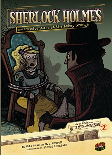 Sherlock Holmes and the Adventure at the Abbey Grange: Case 2 (On the Case with Holmes and Watson)