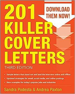 201 Killer Cover Letters Third Edition Podesta Sandra Paxton Andrea 9780071831574 Amazon Com Books