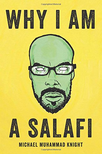 Why I Am a Salafi [Michael Muhammad Knight] (Tapa Blanda)