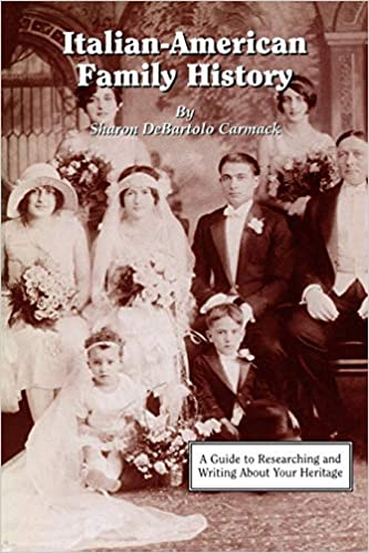 Italian-American Family History: A Guide to Researching and