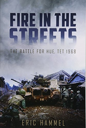 Fire in the Streets: The Battle for Hue, Tet 1968 by Casemate